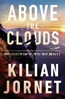 Cover for Above the Clouds  by Kilian Jornet