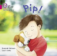 Cover for Pip! Big Book Band 01a/Pink a by Suzannah Ditchburn
