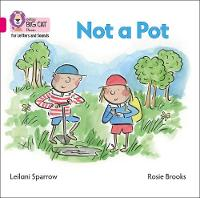 Cover for Not a Pot Big Book Band 01b/Pink B by Leilani Sparrow