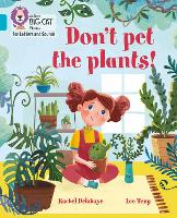 Cover for Don't Pet the Plants! Band 07/Turquoise by Rachel Delahaye