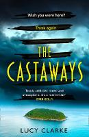 Cover for The Castaways by Lucy Clarke