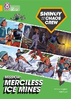 Cover for Shinoy and the Chaos Crew Mission: Merciless Ice Mines Band 09/Gold by Chris Callaghan
