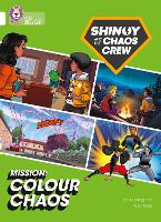 Cover for Shinoy and the Chaos Crew Mission: Colour Chaos Band 10/White by Chris Callaghan