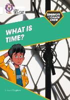 Cover for Shinoy and the Chaos Crew: What is time? Band 10/White by Simon Mugford