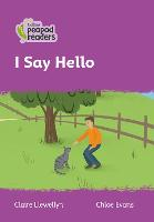 Cover for Level 1 - I Say Hello by Claire Llewellyn