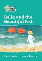 Cover for Level 3 - Bella and the Beautiful Fish by Claire Llewellyn