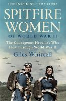 Cover for Spitfire Women of World War II by Giles Whittell
