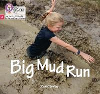 Cover for Big Mud Run Phase 2 by Zoe Clarke