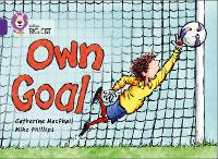 Cover for Own Goal Band 08/Purple by Catherine MacPhail