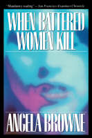 Cover for When Battered Women Kill by Angela Browne