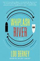 Cover for Whiplash River  by Lou Berney