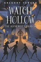 Cover for Watch Hollow: The Alchemist's Shadow by Gregory Funaro