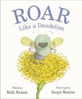 Cover for Roar Like a Dandelion by Ruth Krauss