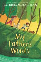 Cover for My Father's Words by Patricia MacLachlan
