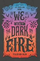 Cover for We Set the Dark on Fire by Tehlor Kay Mejia