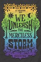Cover for We Unleash the Merciless Storm by Tehlor Kay Mejia