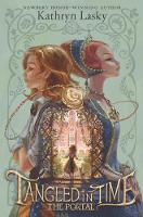 Cover for Tangled in Time: The Portal by Kathryn Lasky