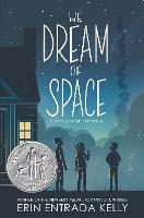 Cover for We Dream of Space by Erin Entrada Kelly