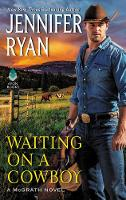 Cover for Waiting on a Cowboy by Jennifer Ryan