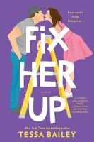 Cover for Fix Her Up  by Tessa Bailey