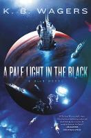 Cover for A Pale Light in the Black  by K. B. Wagers