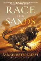Cover for Race the Sands A Novel by Sarah Beth Durst