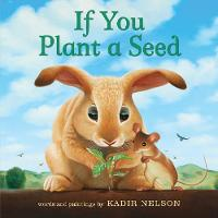 Cover for If You Plant a Seed by Kadir Nelson