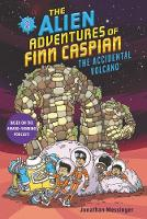 Cover for The Alien Adventures of Finn Caspian #2: The Accidental Volcano by Jonathan Messinger