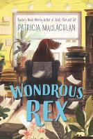 Cover for Wondrous Rex by Patricia MacLachlan