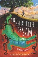 Cover for The Secret Life of Sam by Kim Ventrella