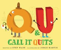 Cover for Q and U Call It Quits by Stef Wade