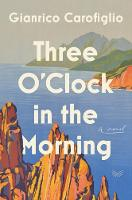 Cover for Three O'Clock in the Morning  by Gianrico Carofiglio