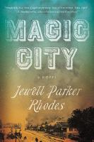 Cover for Magic City A Novel by Jewell Parker Rhodes
