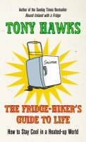 Cover for The Fridge-Hiker's Guide to Life  by Tony Hawks