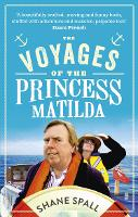 Cover for The Voyages of the Princess Matilda by Shane Spall