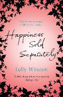 Cover for Happiness Sold Separately by Lolly Winston