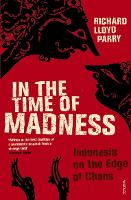 Cover for In The Time Of Madness by Richard Lloyd Parry