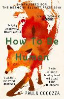 Cover for How to Be Human  by Paula Cocozza