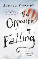 Cover for The Opposite of Falling by Jennie Rooney