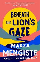 Cover for Beneath the Lion's Gaze by Maaza Mengiste