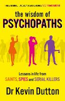 Cover for The Wisdom of Psychopaths by Kevin Dutton