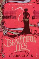 Cover for Beautiful Lies by Clare Clark