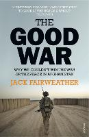 Cover for The Good War  by Jack Fairweather