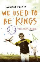 Cover for We Used to Be Kings by Stewart Foster