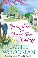 Cover for Springtime at Cherry Tree Cottage  by Cathy Woodman