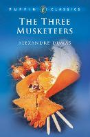 Cover for The Three Musketeers by Alexandre Dumas, Alexandre Dumas