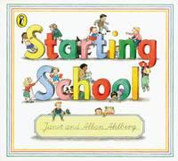 Cover for Starting School by Janet Ahlberg, Allan Ahlberg