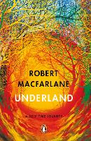 Cover for Underland A Deep Time Journey by Robert Macfarlane