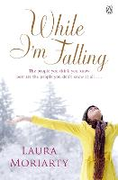 Cover for While I'm Falling by Laura Moriarty