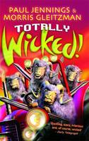 Cover for Totally Wicked! by Morris Gleitzman, Paul Jennings